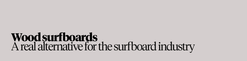 Wood surfboards a real alternative